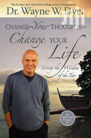 Change Your Thoughts Change Your Life - Dr. Wayne W. Dyer   Books & Games for sale in Nairobi, Nairobi Central