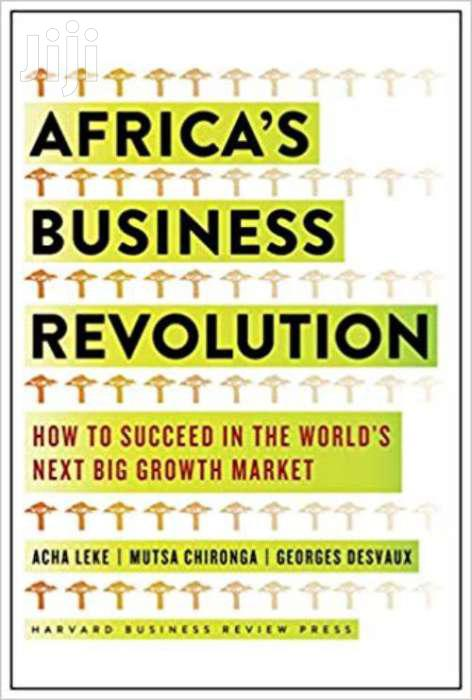 Africa's Business Revolution -acha  Leke And Mutsa Chironga