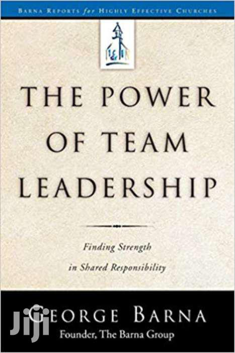 The Power Of Team Leadership-george Barna