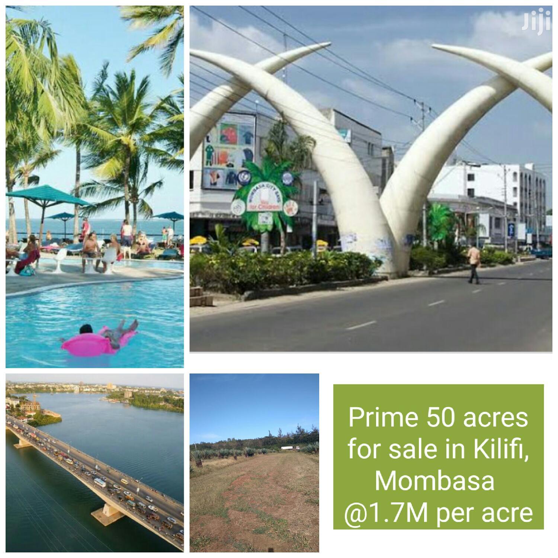 Prime 50acrea for Sale in Kilifi, Mombasa