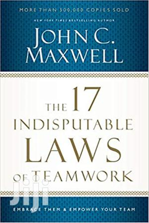 The 17 Indisputable Laws Of Teamwork: -john C. Maxwell | Books & Games for sale in Nairobi, Nairobi Central
