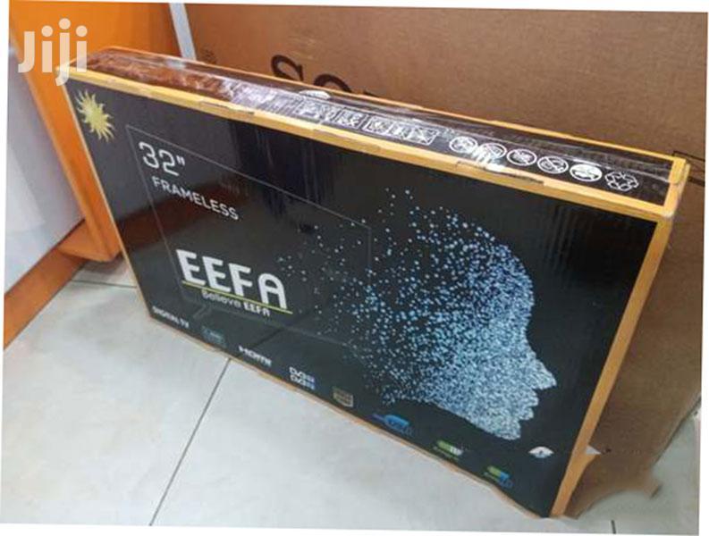 Archive: Frameless Digital Inbuilt Decoder LED EEFA TV 32 Inch