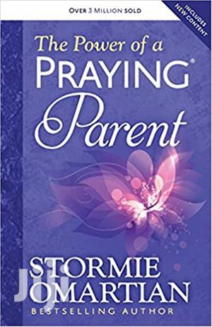 The Power of a Praying Parent-Stormie Omartian   Books & Games for sale in Nairobi, Nairobi Central