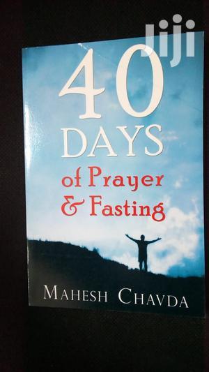 40 Days of Prayer and Fasting - Mahesh Chevda | Books & Games for sale in Nairobi, Nairobi Central