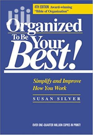 Organized to Be Your Best! Simplify and Improve-Susan Silver | Books & Games for sale in Nairobi, Nairobi Central