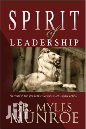 The Spirit Of Leadership- Myles Munroe | Books & Games for sale in Nairobi, Nairobi Central