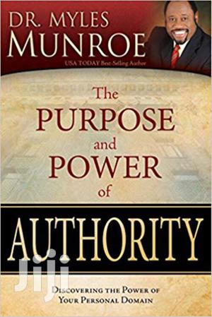 The Purpose and Power of Authority-Myles Munroe | Books & Games for sale in Nairobi, Nairobi Central