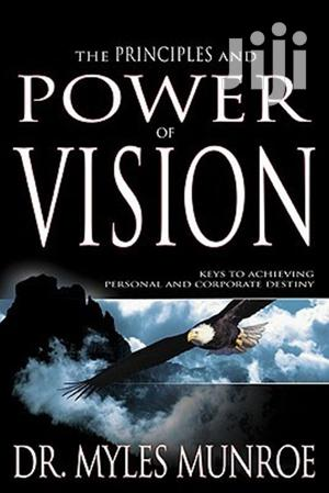 The Principles and Power of Vision-  Myles Munroe | Books & Games for sale in Nairobi, Nairobi Central
