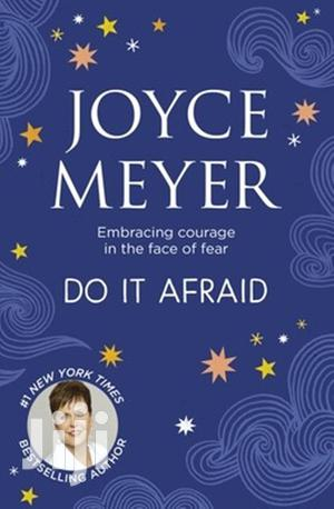Do It Afraid!: Obeying God in the Face of Fear- Joyce Meyer   Books & Games for sale in Nairobi, Nairobi Central