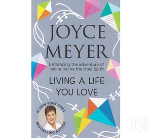 Living a Life You Love (Hachette) by Joyce Meyer   Books & Games for sale in Nairobi, Nairobi Central