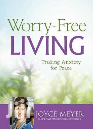 Worry-free Living: Trading Anxiety For Peace - Joyce Meyer   Books & Games for sale in Nairobi, Nairobi Central