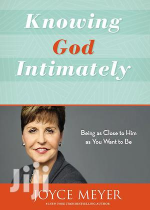 Knowing God Intimately-  Joyce Meyer   Books & Games for sale in Nairobi, Nairobi Central