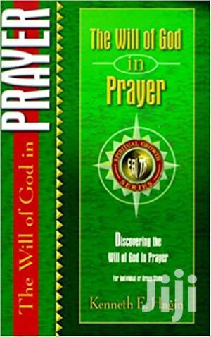 The Will of God in Prayer-Kenneth E Hagin   Books & Games for sale in Nairobi, Nairobi Central
