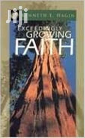 Exceedingly Growing Faith - Kenneth E. Hagin   Books & Games for sale in Nairobi, Nairobi Central