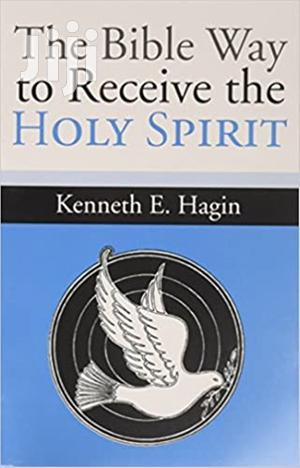 The Bible Way to Receive the Holy Spirit-  Kenneth E. Hagin   Books & Games for sale in Nairobi, Nairobi Central