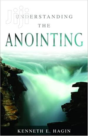 Understanding the Anointing- Kenneth E. Hagin   Books & Games for sale in Nairobi, Nairobi Central