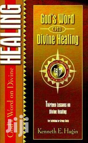God's Word on Divine Healing-Kenneth E. Hagin   Books & Games for sale in Nairobi, Nairobi Central
