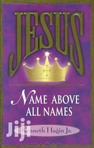 Jesus--Name Above All Names -Kenneth E. Hagin   Books & Games for sale in Nairobi, Nairobi Central