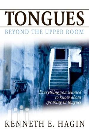 Tongues: Beyond the Upper Room- Kenneth E. Hagin   Books & Games for sale in Nairobi, Nairobi Central