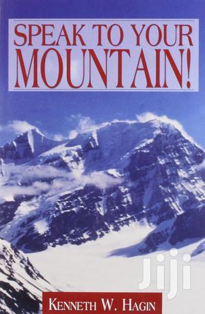 Speak to Your Mountain!-Kenneth E Hagin   Books & Games for sale in Nairobi, Nairobi Central