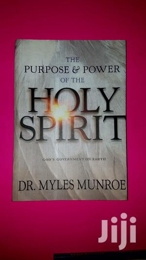 The Purpose and Power of the Holy Spirit- Myles Munroe | Books & Games for sale in Nairobi, Nairobi Central
