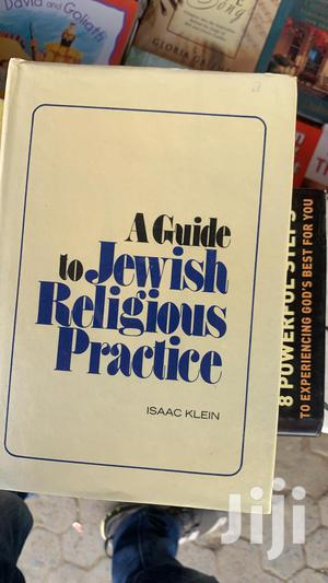 A Guide to Jewish Religious Practice- Isaac Klein | Books & Games for sale in Nairobi, Nairobi Central