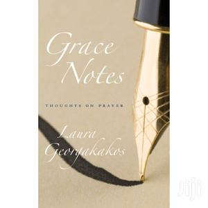 Grace Notes: Thoughts On Prayer - Laura Georgakakos | Books & Games for sale in Nairobi, Nairobi Central