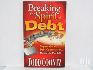 Breaking the Spirit of Debt- Todd Coontz   Books & Games for sale in Nairobi, Nairobi Central