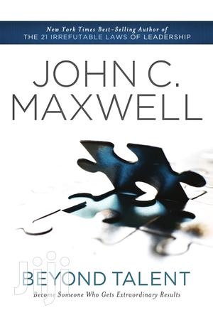 Beyond Talent-John C. Maxwell | Books & Games for sale in Nairobi, Nairobi Central