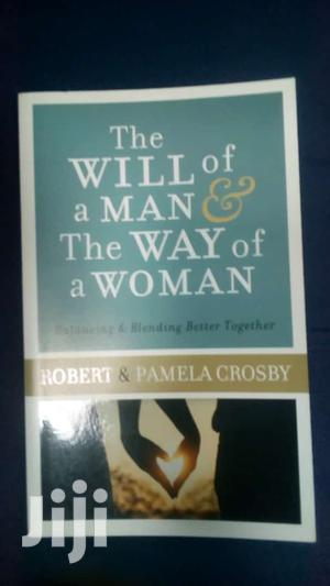 The Will of a Man the Way of a Woman-Robert Crosby and Pam | Books & Games for sale in Nairobi, Nairobi Central