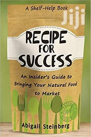 Recipe For Success:Abigail Steinberg | Books & Games for sale in Bomet, Silibwet Township