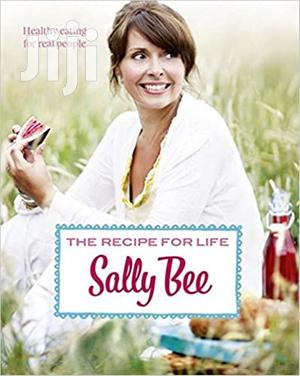 The Recipe For Life-sally Bee | Books & Games for sale in Bomet, Longisa
