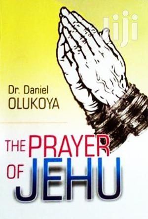 The Prayer of Jehu -Dr. D. K. Olukoya | Books & Games for sale in Nairobi, Embakasi