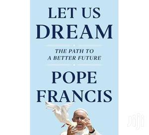 Let Us Dream- Pope Francis   Books & Games for sale in Mombasa, Kisauni
