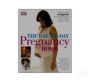 Dk-Day-By-Day Pregnancy Book by Dr. Maggie Blott   Books & Games for sale in Nairobi, Kilimani