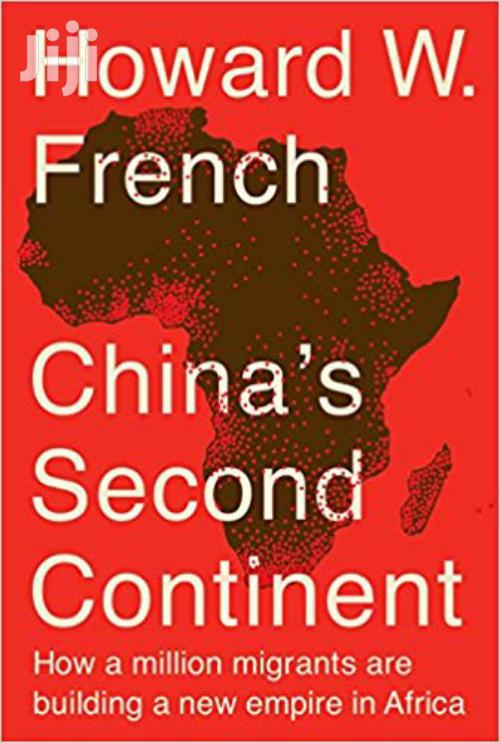 China's Second Continent-howard French