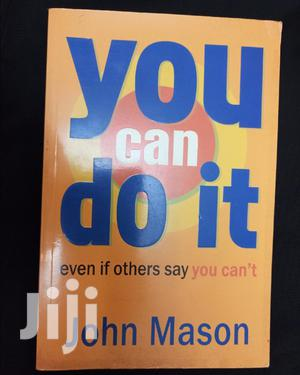 Book Details You Can Do It: Even If Others Say You Can't John Mason   Books & Games for sale in Nairobi, Nairobi Central
