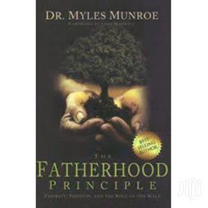 The Fatherhood Principle- Myles Munroe | Books & Games for sale in Mandera, Township