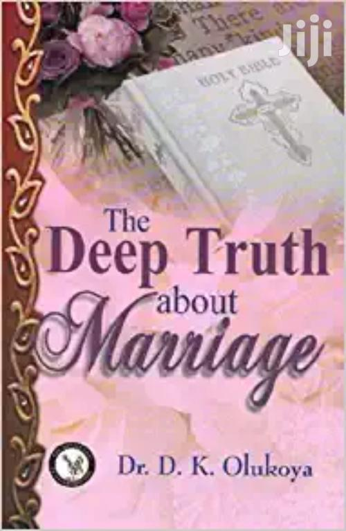 The Deep Truth About Marriage-dr Olukoya
