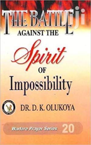 The Battle Against The Spirit Of Impossibility Dr Olukoya   Books & Games for sale in Nairobi, Nairobi Central