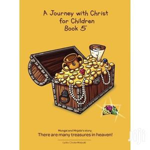A Journey With Christ for Children Book Five-Lydia Chola-Wai   Books & Games for sale in Kwale, Ukunda