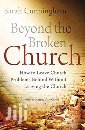 Beyond the Broken Church-Sarah Raymond Cunningham   Books & Games for sale in Nairobi, Ngara