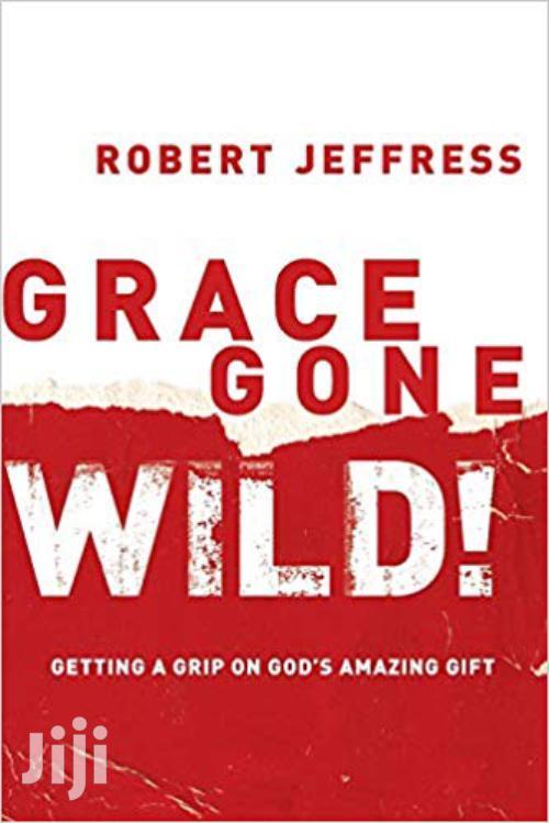 Grace Gone Wild Robert Jeffress