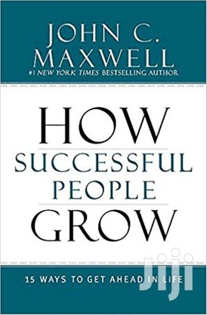 How Successful People Grow - John C Maxwell. | Books & Games for sale in Mombasa, Kisauni