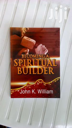 Becoming a Spiritual Builder John K. William   Books & Games for sale in Kajiado, Ngong