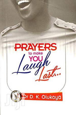 Prayers to Make You Laugh Last- Dr. D. K. Olukoya | Books & Games for sale in Kiambu, Kikuyu