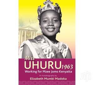Miss Uhuru 1963 Working for Jomo Kenyatta   Books & Games for sale in Kajiado, Kitengela