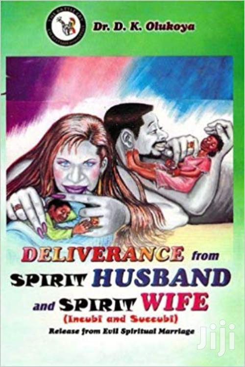 Deliverance From Spirit Husband And Spirit Wife Dr Olukoya