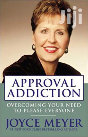 Approval Addiction-Joyce Meyer   Books & Games for sale in Nairobi, Nairobi Central