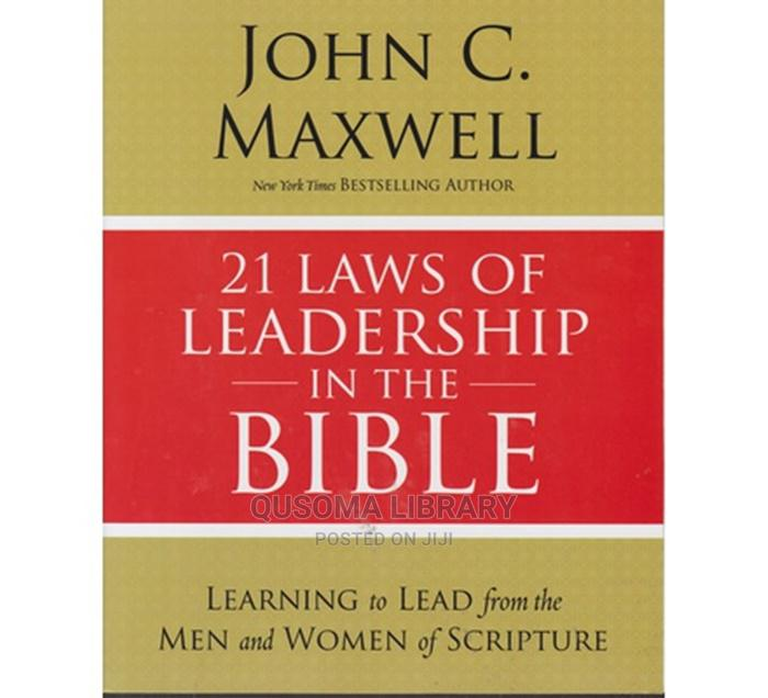 Archive: 21 Laws of Leadership in the Bible-John C. Maxwell